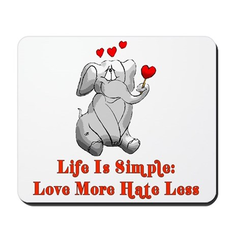 Love More Hate Less Mousepad