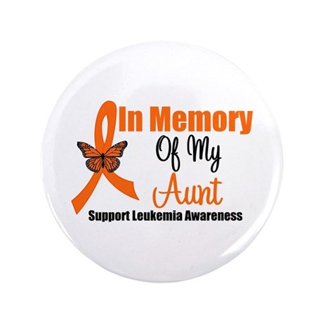 "Leukemia In Memory Aunt 3.5"" Button"