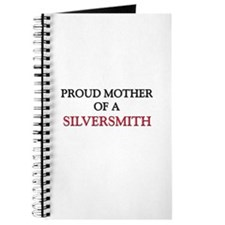 Proud Mother Of A SILVERSMITH Journal