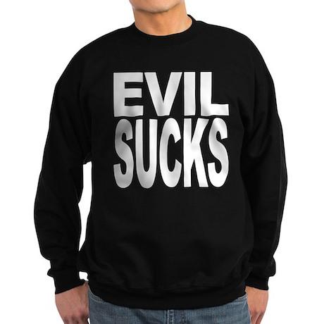 Evil Sucks Sweatshirt (dark)