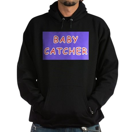 BABY CATCHER gifts for midwiv Hoodie (dark)