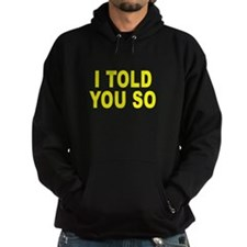 I told you so (pregnant) Hoodie
