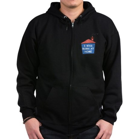 I was born at home Zip Hoodie (dark)