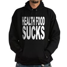 Health Food Sucks Hoodie