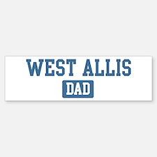 West Allis dad Bumper Bumper Bumper Sticker