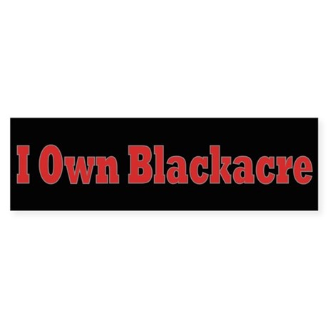 I Own Blackacre Bumper Sticker