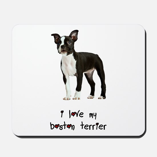 I Love My Boston Terrier Mousepad