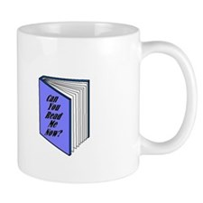 Can You Read Me Now? Mug