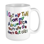 I Got My Tan - Abuelita Large Mug