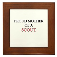 Proud Mother Of A SCOUT Framed Tile