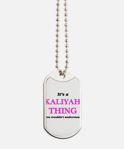 It's a Kaliyah thing, you wouldn' Dog Tags
