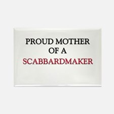 Proud Mother Of A SCABBARDMAKER Rectangle Magnet