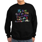 My Son got His Tan Sweatshirt (dark)