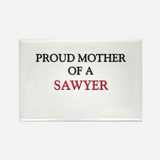 Proud Mother Of A SAWYER Rectangle Magnet