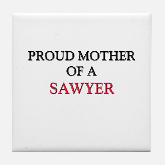 Proud Mother Of A SAWYER Tile Coaster