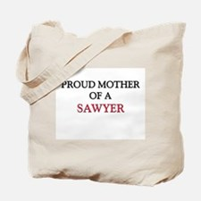 Proud Mother Of A SAWYER Tote Bag