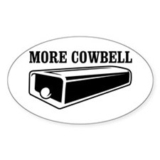 more cowbell Oval Decal