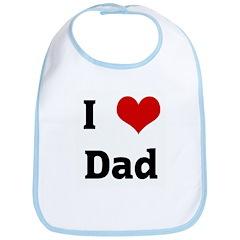 I Love Dad Bib