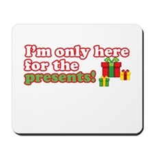 Here for Presents Mousepad