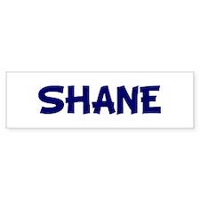 SHANE Bumper Bumper Sticker