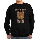 Does a bear shit in the woods Sweatshirt (dark)