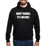 Dairy Farming is Bullshit Hoodie (dark)