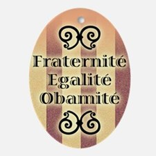Fraternite Egalite Obamite (French)