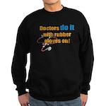 Doctors Do It With Gloves Sweatshirt (dark)