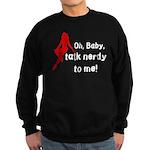 Geek/Gamer Talk Nerdy To me Sweatshirt (dark)