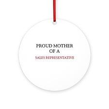 Proud Mother Of A SALES REPRESENTATIVE Ornament (R