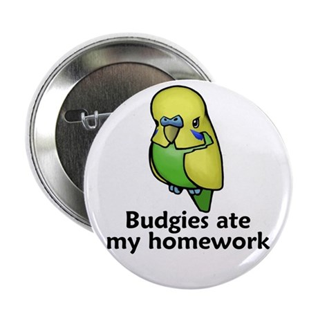 """Budgies ate my homework 2.25"""" Button (100 pack)"""