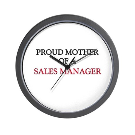 Proud Mother Of A SALES MANAGER Wall Clock
