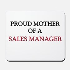 Proud Mother Of A SALES MANAGER Mousepad