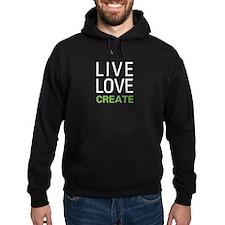 Live Love Create Hoodie