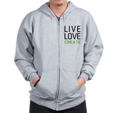 Live Love Create Zip Hoody