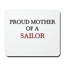 Proud Mother Of A SAILOR Mousepad