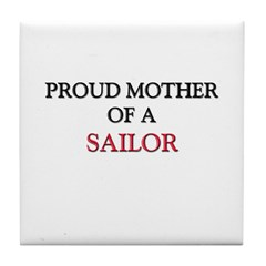 Proud Mother Of A SAILOR Tile Coaster