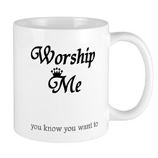 Worship Me Mug