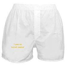 I Pee on Toilet Seats Boxer Shorts