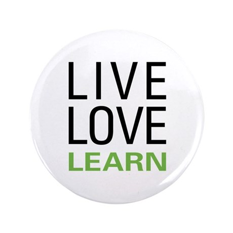 "Live Love Learn 3.5"" Button"