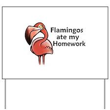 Flamingos ate my homework Yard Sign