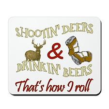 Drinkin' Beer & Shootin' Deer Mousepad
