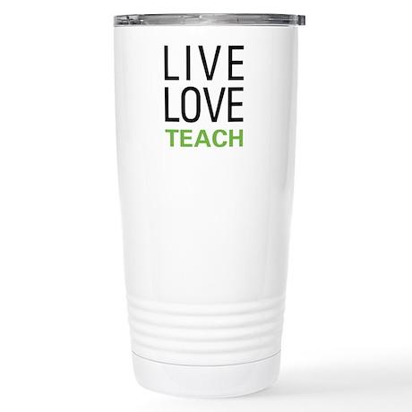 Live Love Teach Stainless Steel Travel Mug