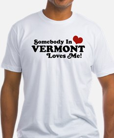 Somebody in Vermont Loves me Shirt