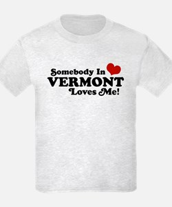 Somebody in Vermont Loves me T-Shirt