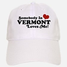 Somebody in Vermont Loves me Baseball Baseball Cap