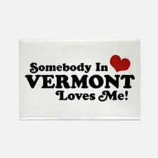Somebody in Vermont Loves me Rectangle Magnet