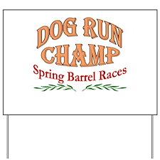 Dog Run Race Champs Yard Sign