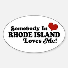 Somebody in Rhode Island Loves me Oval Decal