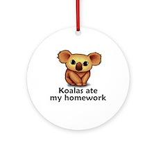 Koalas ate my homework Ornament (Round)
